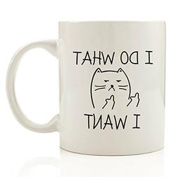 I Do What I Want Funny Coffee Mug Cat Middle Finger 11 oz -
