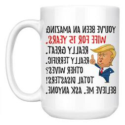 Funny 15th Anniversary Wife Trump Mug, 15 Years Anniversary