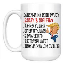 Funny 8th Anniversary Wife Trump Mug, 8 Years Anniversary Gi