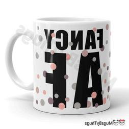 Funny Coffee Mug for Her Fancy AF 11 oz Ceramic Tea Cup - Co