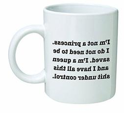 Funny Mug 11OZ I'm not a Princess. I'm a Queen, novelty and