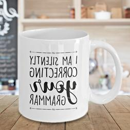 I'm Silently Correcting Your Grammar Mug Funny Gift for Her