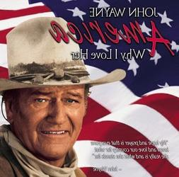 John Wayne: america Why I Love Her
