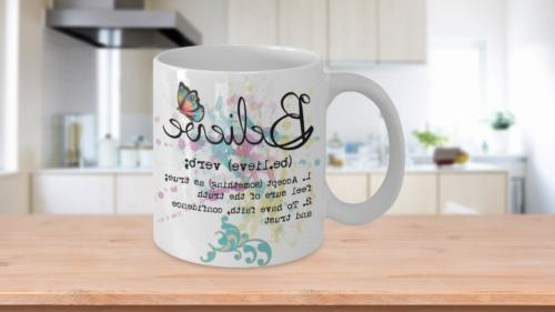 believe gift mug for her ceramic coffee