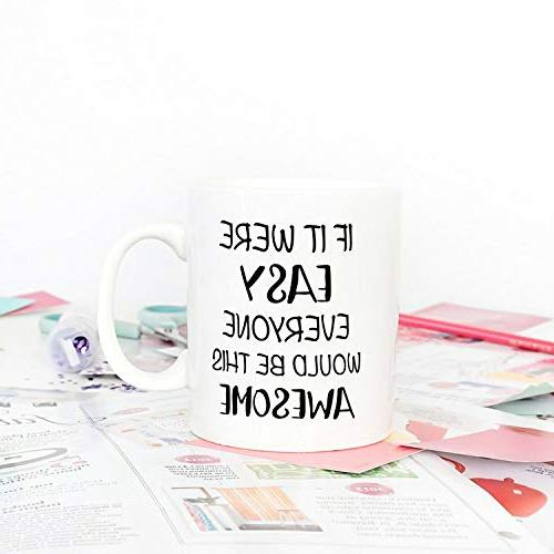 Quote Coffee Mug IF WERE EVERYONE BE AWESOME, 11Oz Novelty Cups, Holiday Him Women Men