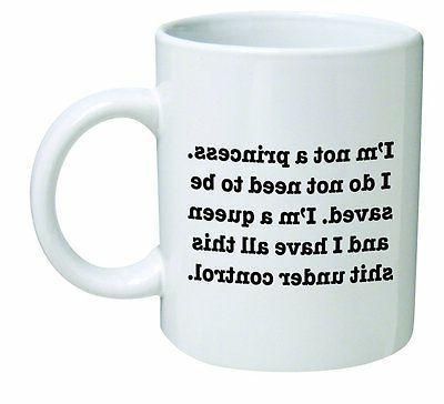 Funny Mug 11OZ not a Princess. a Queen, gift, sister,