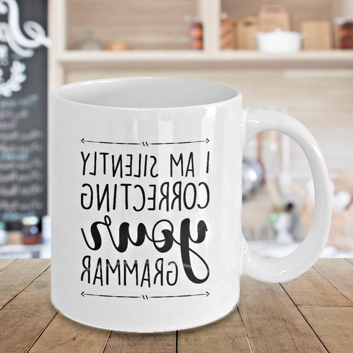 i m silently correcting your grammar mug