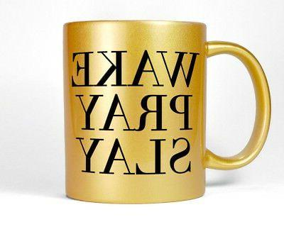 Wake Pray Slay Gold Coffee Mug Tea Cup Women's Inspirational