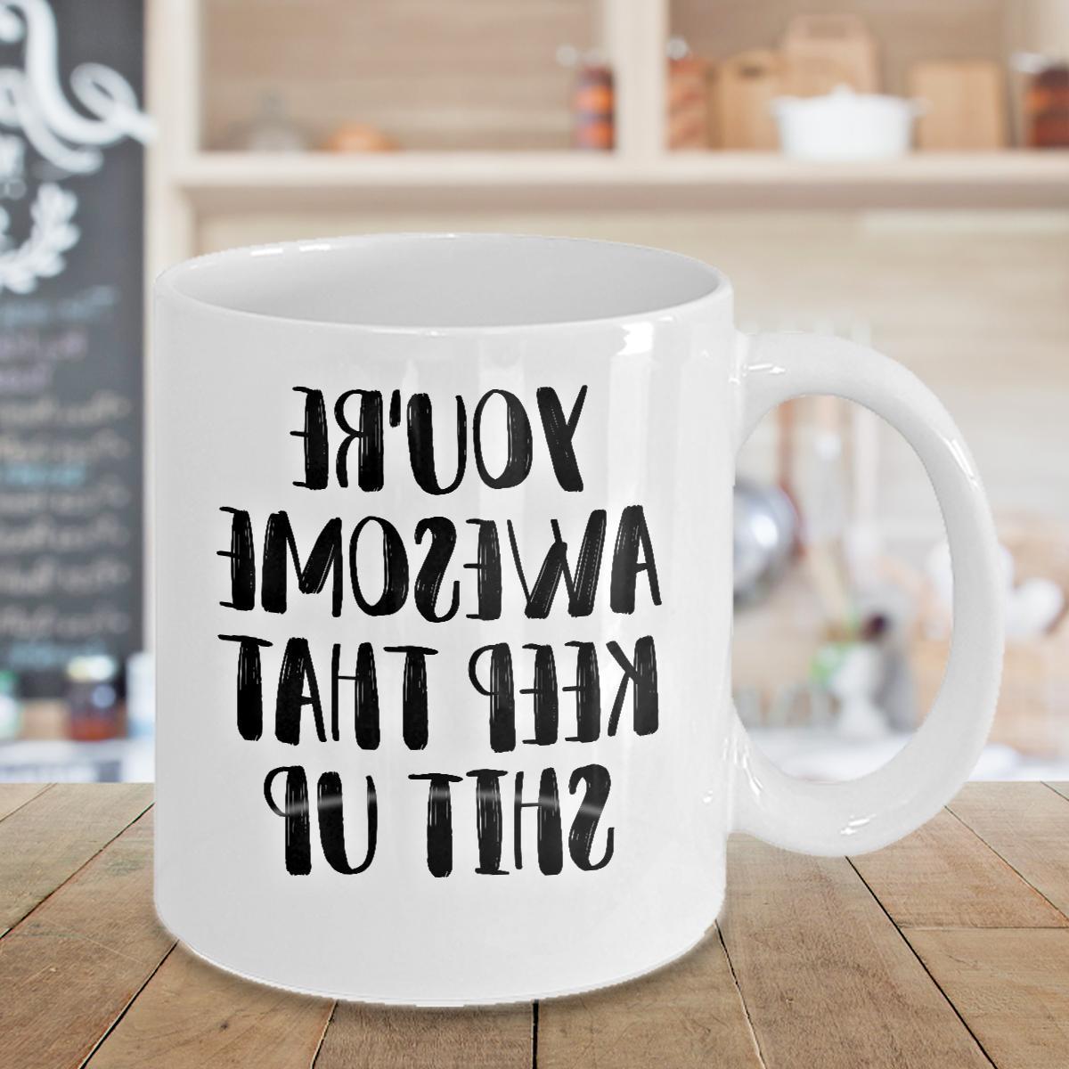 you re awesome coffee mug cup funny