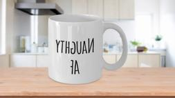 Naughty AF Naughty Coffee Mug Ceramic Tea Cup Naughty Novelt