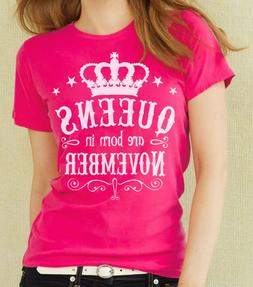 Queens Are Born in November Women's T-shirt. Birthday Girl,