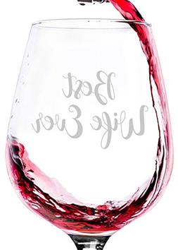 Best Wife Ever Wine Glass - Unique Valentines Day or Anniver